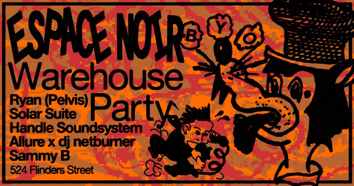 Espace Noir - CBD Warehouse Party (BYO) tickets