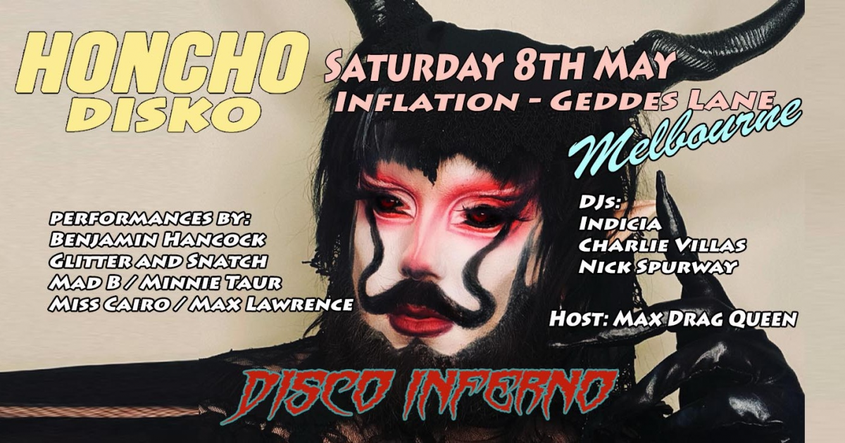 HONCHO DISKO Melbourne Saturday 8th May - DISCO INFERNO tickets