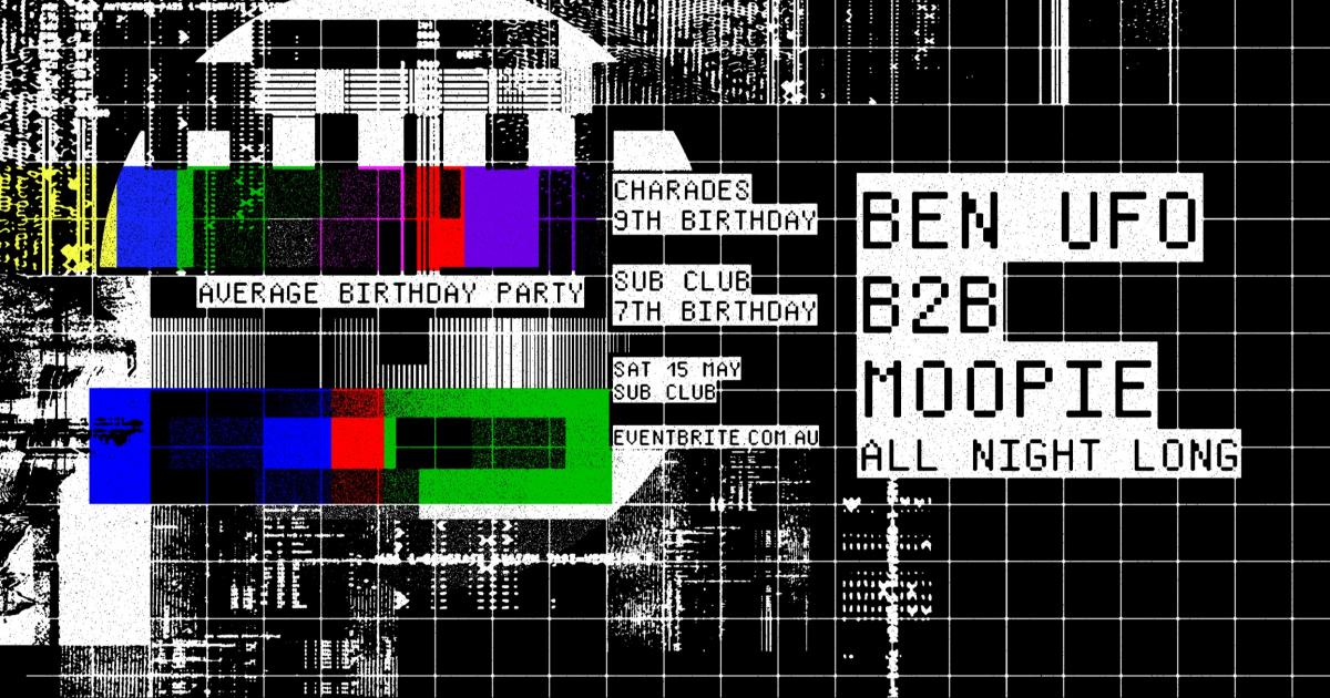 Average Birthday Party feat. Ben UFO b2b Moopie (All Night Long) tickets